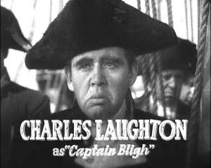 Charles Laughton just looks mean as Captain Bligh.  He doesn't even have to say a word.